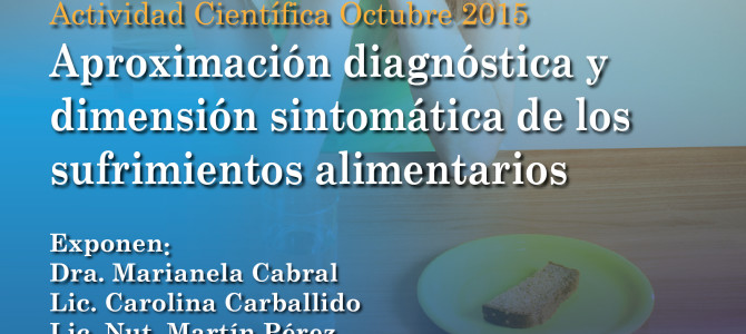 """Act. Científica 30/10: """"Aproximación diagnóstica y dimensión sintomática de los sufrimientos alimentarios"""""""