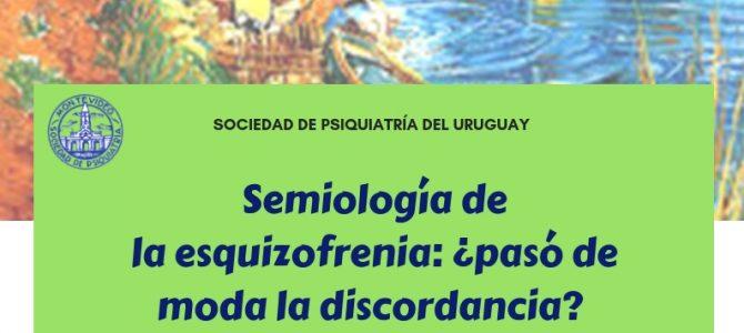 Actividad científica: Semiología de la esquizofrenia: ¿Pasó de moda la discordancia?