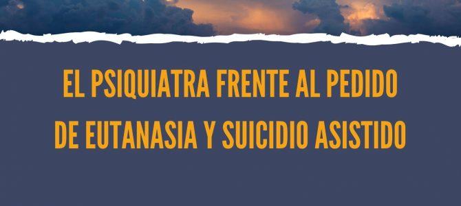 """Actividad: """"El psiquiatra frente al pedido de eutanasia y suicidio asistido"""""""